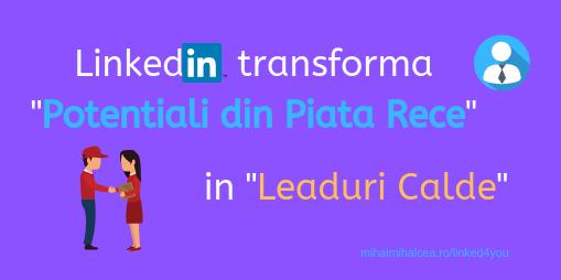 Cum sa folosesti Linkedln pentru transformarea Prospectilor in Clienti