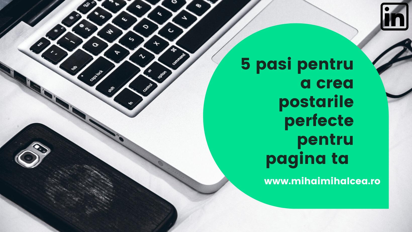Postări perfecte în LinkedIn cu 5 Pași! Acum și pentru pagina ta!